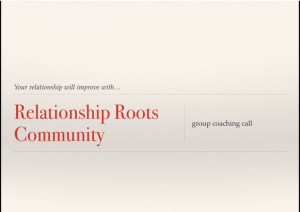Relationship-Roots-Founders-Call