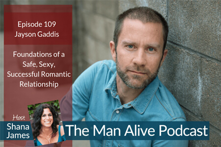 Foundations of a Safe, Sexy, Successful Romantic Relationship – Jayson Gaddis